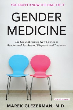 Gender Medicine : The Groundbreaking New Science of Gender- and Sex-based Diagnosis and Treatment - Marek Glezerman
