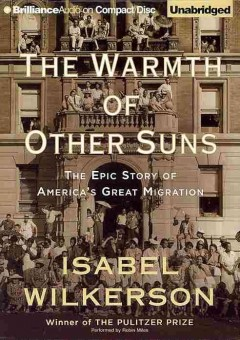 The warmth of other suns : the epic story of America's great migration - Isabel Wilkerson