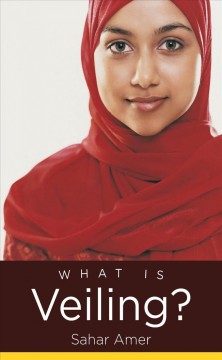 What Is Veiling? - Sahar Amer