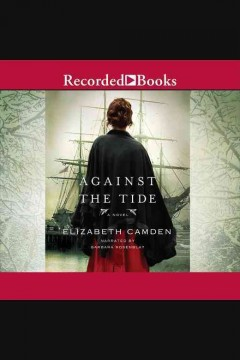 Against the tide : a novel - Elizabeth Camden