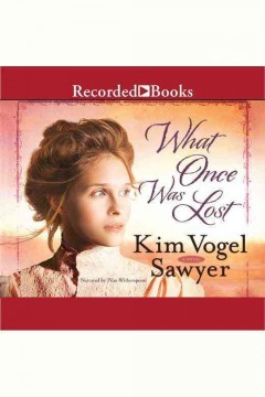 What once was lost : a novel - Kim Vogel Sawyer