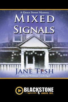 Mixed signals : a Grace Street mystery - Jane Tesh