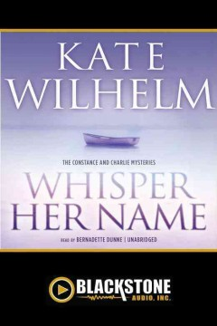 Whisper her name : Constance and Charlie Series, Book 12. Kate Wilhelm. - Kate Wilhelm
