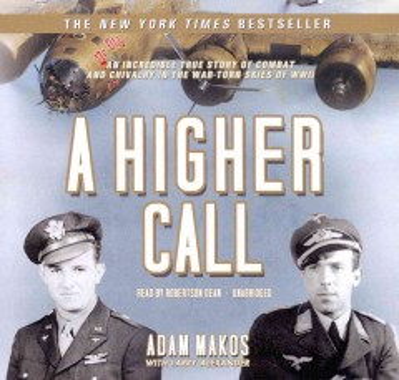A higher call - Adam Makos