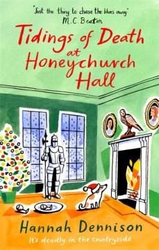 Tidings of Death at Honeychurch Hall - Hannah Dennison