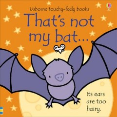 That's not my bat ... its ears are too hairy - Fiona Watt