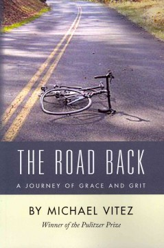 Road Back : A Journey of Grace and Grit - Michael Vitez