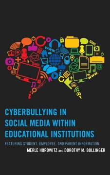Cyberbullying in Social Media Within Educational Institutions : Featuring Student, Employee, and Parent Information - Merle; Bollinger Horowitz