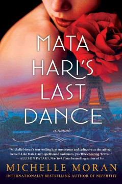 Mata Hari's last dance : a novel / Michelle Moran - Michelle Moran