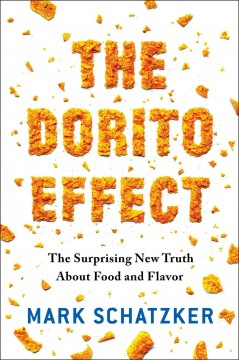 Dorito Effect : Why All Food Is Becoming Junk Food - and What We Can Do About It - Mark Schatzker
