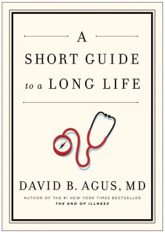 A short guide to a long life  - David Agus