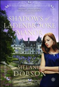 Shadows of Ladenbrooke Manor - Melanie Dobson