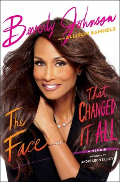 Face That Changed It All : A Memoir - Beverly; Samuels Johnson