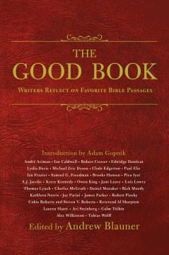 Good Book : Writers Reflect on Favorite Bible Passages - Andrew (EDT); Gopnik Blauner