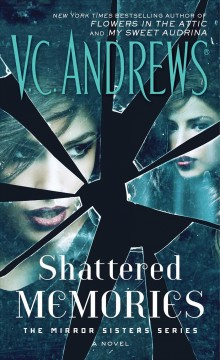 Shattered memories - V. C. (Virginia C.) Andrews