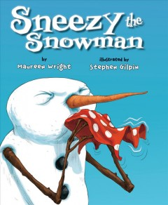 Sneezy the snowman - Maureen Wright