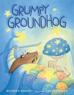 Grumpy groundhog - Maureen Wright
