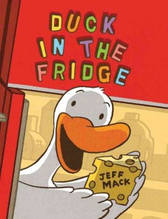 Duck in the Fridge - Jeff Mack