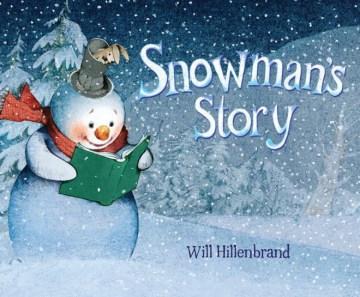 Snowman's story - Will Hillenbrand