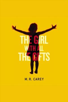 The girl with all the gifts - M. J Carey