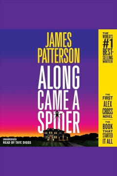 Along came a spider : Alex Cross Series, Book 1. James Patterson. - James Patterson