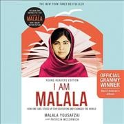 I am Malala : how one girl stood up for education and changed the world - Malala Yousafzai