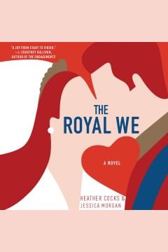 The royal we : a novel - Heather Cocks