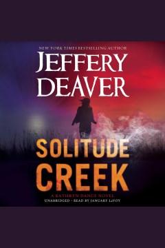 Solitude creek Kathryn Dance Series, Book 4. Jeffery Deaver. - Jeffery Deaver