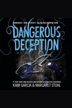 Dangerous deception Dangerous Creatures Series, Book 2. Kami Garcia. - Kami Garcia
