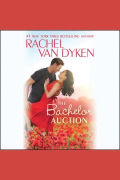 The bachelor auction - Rachel Van Dyken
