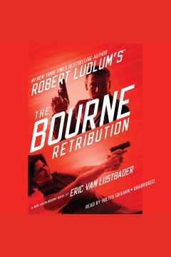 Robert Ludlum's The Bourne retribution : a new Jason Bourne novel - Eric Lustbader
