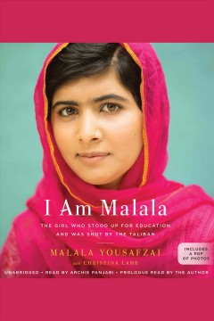 I am Malala : the girl who stood up for education and was shot by the Taliban - Malala Yousafzai