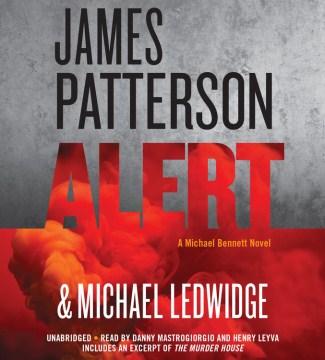 Alert : a Michael Bennett novel - James Patterson
