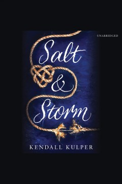Salt & storm. Kendall Kulper. - Kendall Kulper