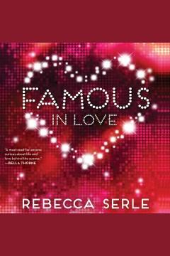 Famous in love. Rebecca Serle. - Rebecca Serle