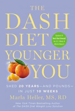 Dash Diet Younger You : Shed 20 Years-and Pounds-in Just 10 Weeks; Library Edition - Marla Heller