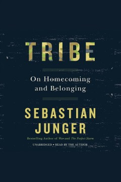 Tribe : on homecoming and belonging - Sebastian Junger