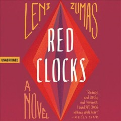 Red clocks : a novel - Leni Zumas