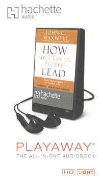 How successful people lead : taking your influence to the next level - John C Maxwell