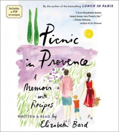 Picnic in Provence : a memoir with recipes - Elizabeth Bard