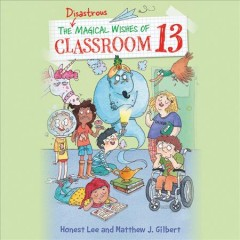 The Disastrous magical wishes of classroom 13 - Honest Lee