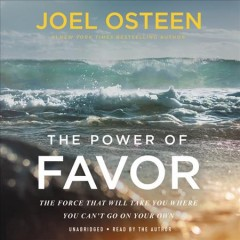 Power of Favor : The Force That Will Take You Where You Can't Go on Your Own - Joel; Osteen Osteen