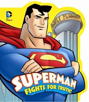 Superman fights for truth! - Donald B Lemke