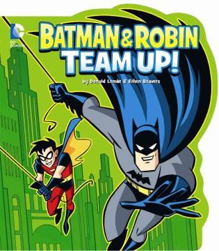 Batman and Robin team up! - Donald B Lemke