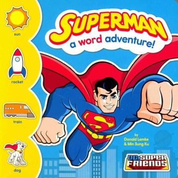 Superman : a word adventure! - Donald B Lemke