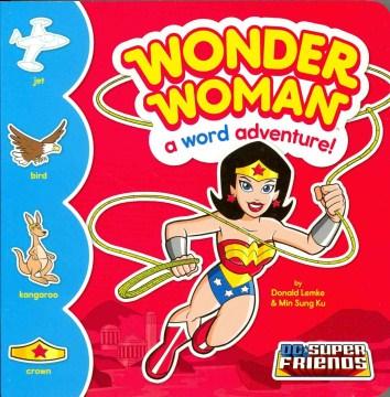 Wonder Woman : a word adventure! - Donald B Lemke