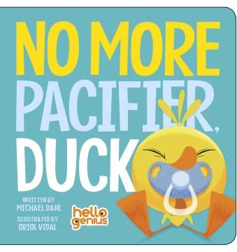 No more pacifier, Duck - Michael Dahl