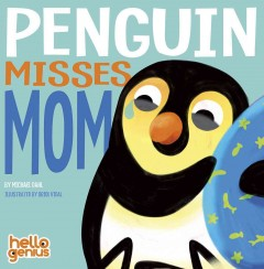 Penguin misses Mom - Michael Dahl
