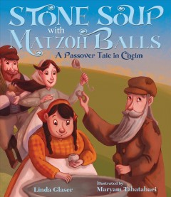 Stone soup with matzoh balls : a Passover tale in Chelm - Linda Glaser