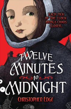 Twelve minutes to midnight - Christopher Edge